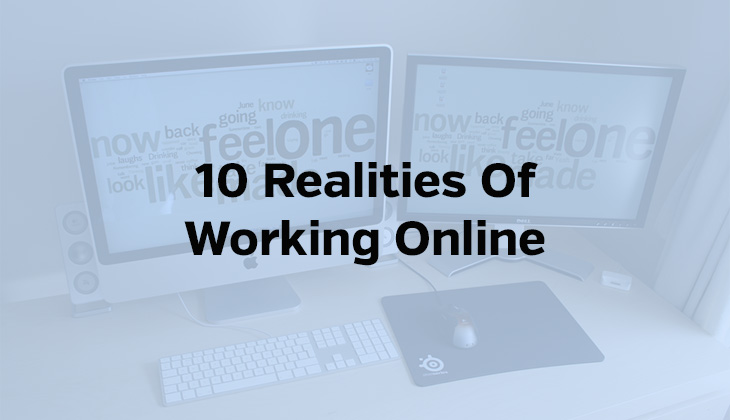Realities Of Working Online