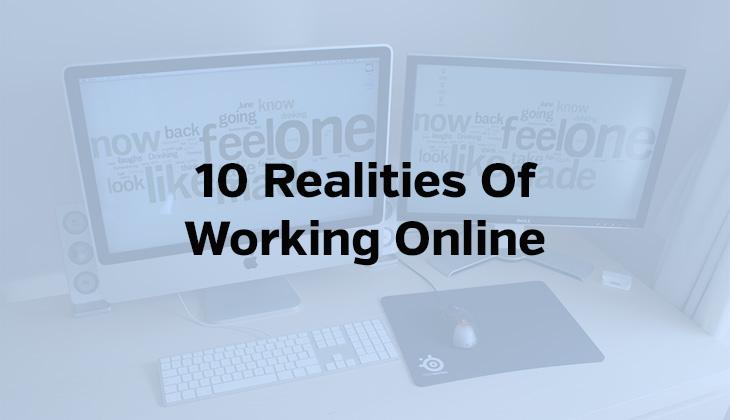 Realities Of Working Online