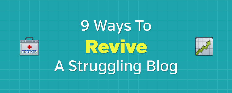 Revive A Struggling Blog