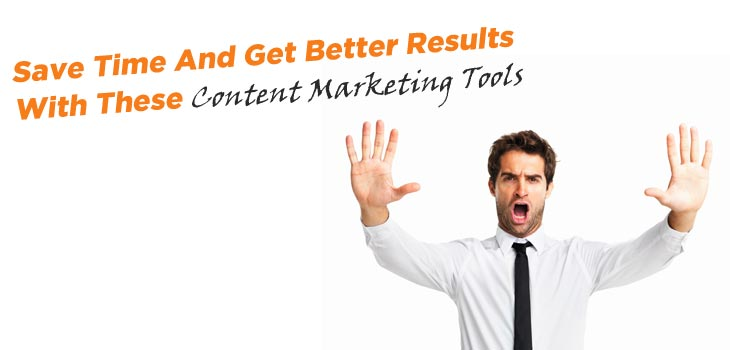 48 Content Marketing Tools To Help You Save Time And Get Better Results